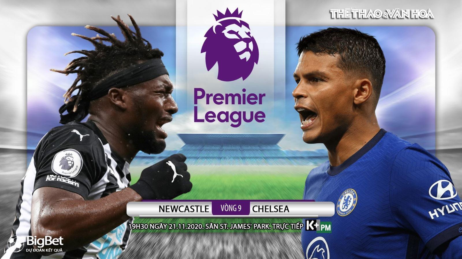 TRỰC TIẾP Newcastle vs Chelsea, K+PM, Truc tiep bong da, Newcastle vs Chelsea, Ngoại hạng Anh, trực tiếp bóng đá Anh, xem bóng đá trực tuyến Chelsea đấu với Newcastle