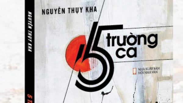 5 trường ca mới của Nguyễn Thụy Kha
