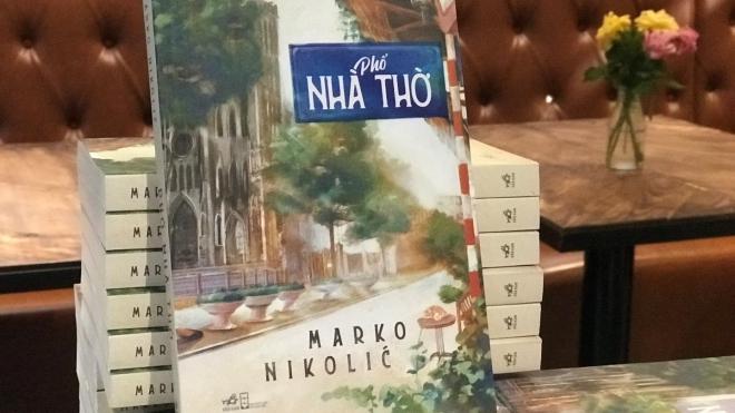 'Phố Nhà Thờ' của Marko Nikolic: Chuyện 'chàng Tây' viết tiểu thuyết tiếng Việt đầu tiên