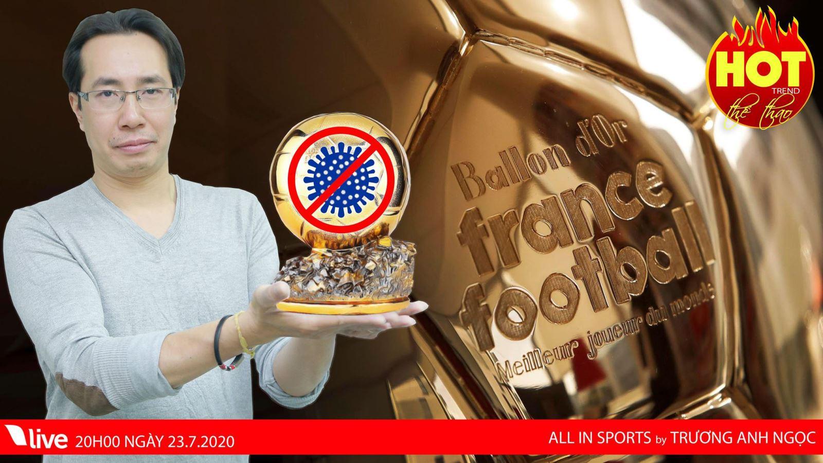 HOT TREND thể thao với BLV Trương Anh Ngọc - Số 18: Hủy giải thưởng Quả bóng Vàng 2020 - Quyết định có công bằng?