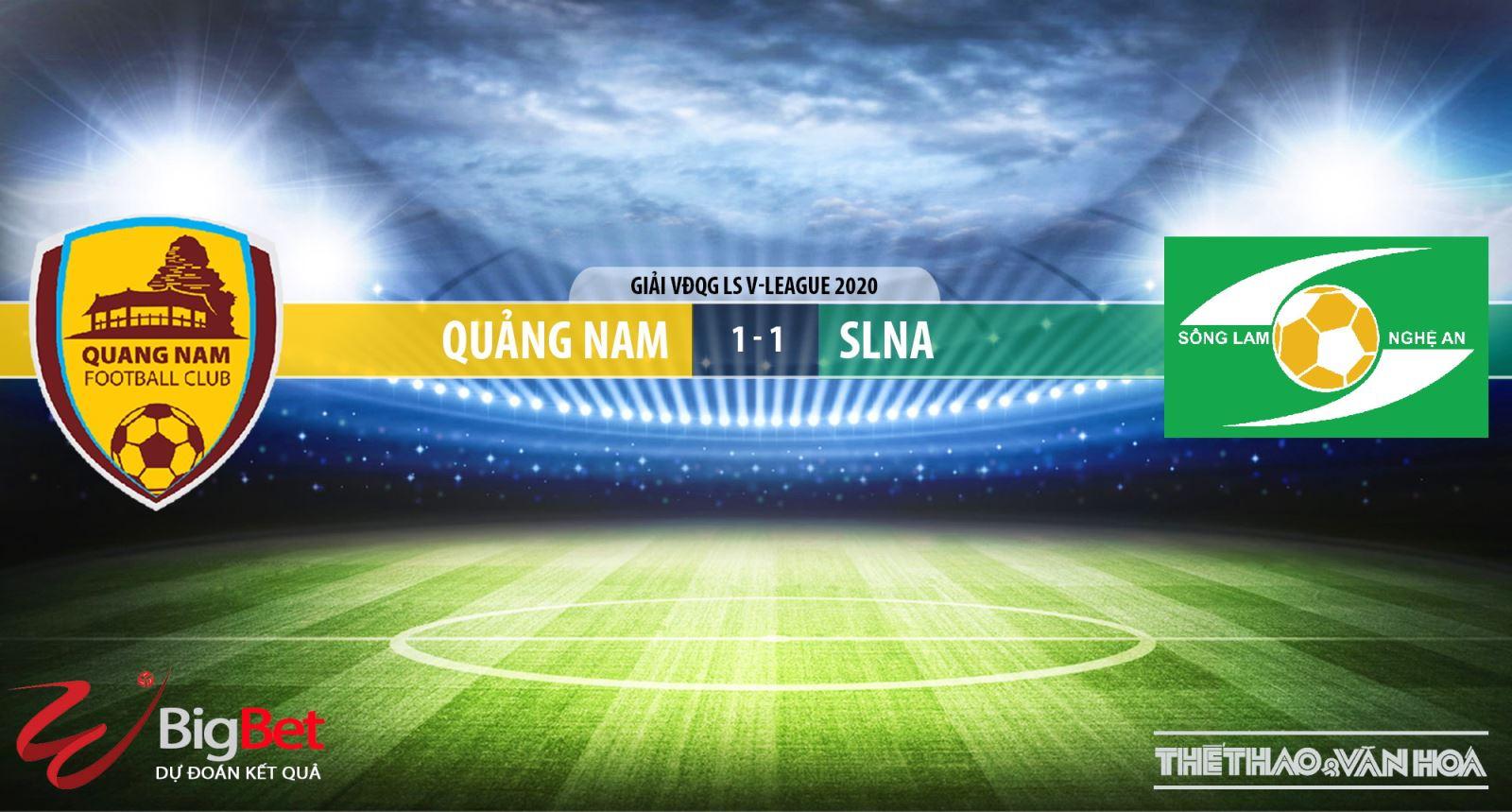 Quảng Nam vs Sông Lam Nghệ An, Quảng Nam vs SLNA, bóng đá, trực tiếp bóng đá, lịch thi đấu bóng đá, V-League, soi kèo, kèo bóng đá