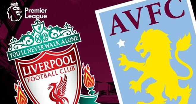 Liverpool vs Aston Villa, Liverpool, Aston Villa, trực tiếp bóng đá, bóng đá, lịch thi đấu bóng đá, trực tiếp Liverpool vs Aston Villa