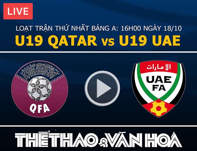 VTV6, trực tiếp VTV6, lịch thi đấu U19 châu Á, trực tiếp bóng đá, truc tiep bong da, U19 Việt Nam, xem trực tiếp U19 Việt Nam, U19 UAE Qatar, U19 Indonesia Đài Loan, U19