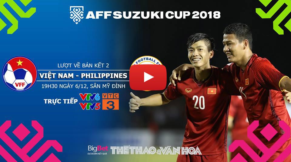 VTV6 trực tiếp bóng đá Việt Nam vs Philippines. Xem trực tiếp bóng đá Việt Nam hôm nay trên VTC3, VTV5