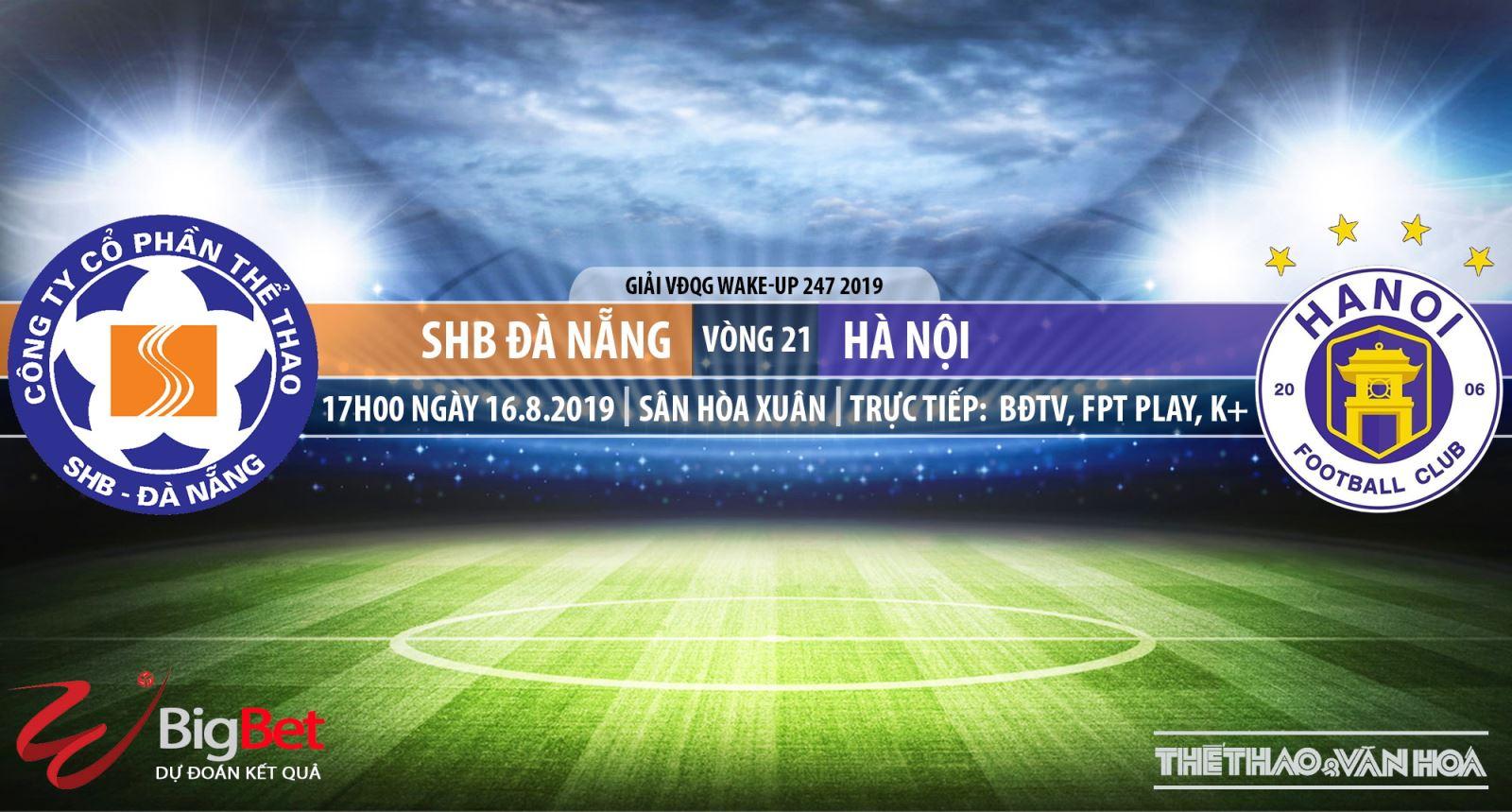 truc tiep bong da hôm nay, Đà Nẵng đấu với Hà Nội T&T, trực tiếp bóng đá, Đà Nẵng vs Hà Nội, V League, xem trực tuyến, bóng đá TV, Hà Nội FC, VTV6, BĐTV, FPT Play, TTTV