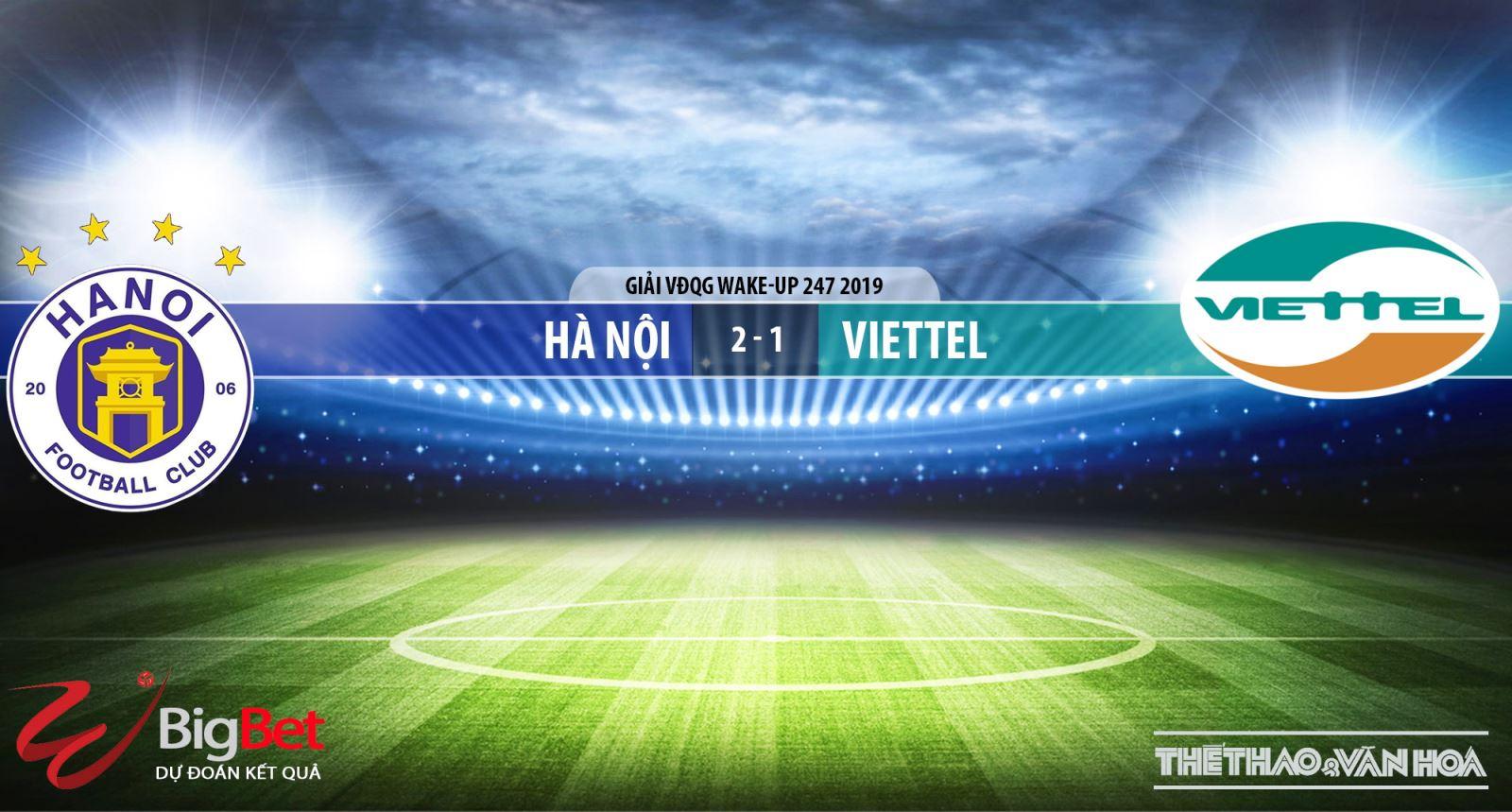 bong da, truc tiep bong da hôm nay, Hà Nội vs Viettel, trực tiếp bóng đá, Hà Nội đấu với Viettel, xem bong da truc tuyen, VTV6, bóng đá TV, Hà Nội FC