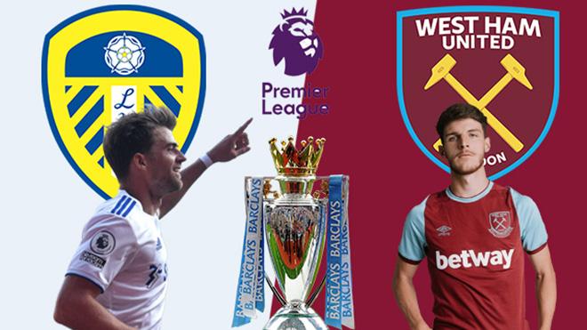 Lịch thi đấu bóng đá hôm nay. Trực tiếp Leeds vs West Ham. K+, K+PM