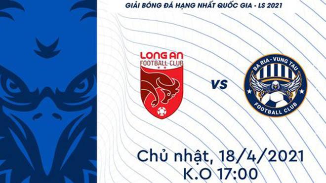Long An vs Vũng Tàu, trực tiếp bóng đá, lịch thi đấu bóng đá, hạng nhất Quốc gia, TTTT HD