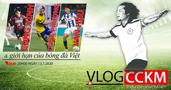 Vlog CCKM, CCKM, Vlog, bóng đá Việt Nam, tin tức bóng đá Việt, tin tuc bong da, Văn Hậu, Hà Nội